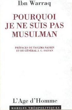 « Pourquoi je ne suis pas musulman » D'après le livre d'Ibn Warraq  4/4