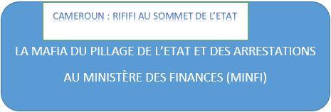 LA MAFIA DU PILLAGE DE L'ÉTAT ET DES ARRESTATIONS AU MINISTÈRE DES FINANCES